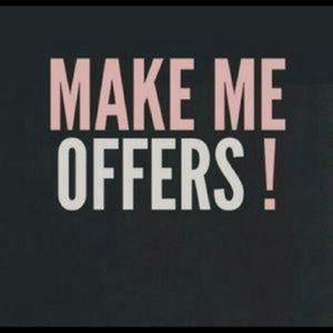 PLEASE!!!MAKE ME OFFERS!!